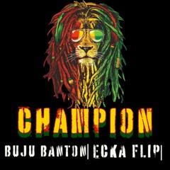 Champion [ECKA Flip]