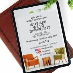 Life Class With Temi Odejide - Why Are We So Different - Celebrating Our Differences - 12.02.2020