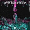 MorganJ Ft. Kate Wild - Never Giving You Up