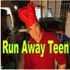 Download Run Away Teen Mp3