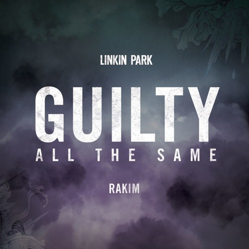 Guilty All The Same (feat. Rakim)