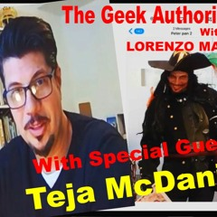 047 The Geek Authority Show - Teja McDaniel - Actor - Model - Writer - Director - Producer