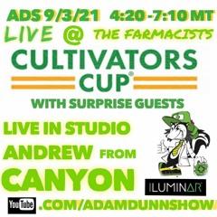 TADS090321 - Adam Dunn Show - - Live @theFarmacist Cultivators Cup