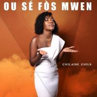 Chilaine Chils - OU SE FOS MWEN