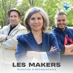Présentation du concept: Les Makers, Histoires d'entrepreneurs | E000
