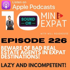 10min Expat Thailand EP226: Beware of BAD Real Estate Agents in Expat Destinations! Incompetent!