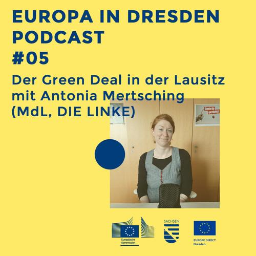 Europa in Dresden #05: Der Green Deal in der Lausitz mit Antonia Mertsching (MdL, DIE LINKE)
