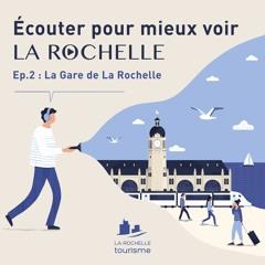 Episode 2 - La Gare de La Rochelle