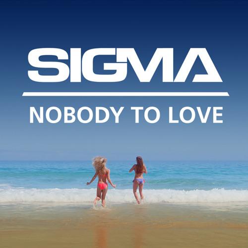 Nobody To Love (Sigma's Future Jungle Mix)