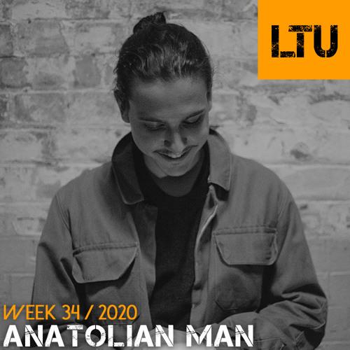 WEEK-34   2020 LTU-Podcast - Anatolian Man