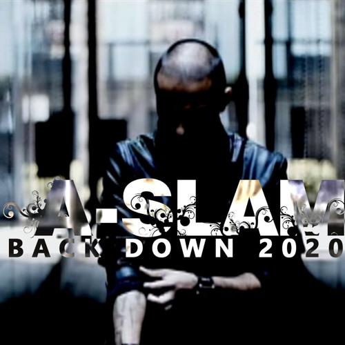 A-SLAM - Back Down 2020 (F. EXQZT, Samson T, Reminisce & Faze)