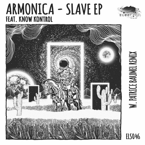 Armonica - Slave feat. Know Kontrol [Eleatics Records]