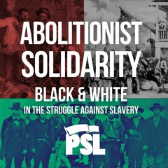 Abolitionist solidarity — Black and white — in the struggle against slavery