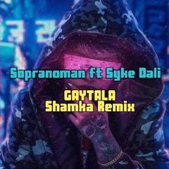 Gaytala (Shamka Remix)
