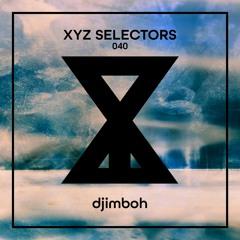 XYZ Selectors 040 - djimboh