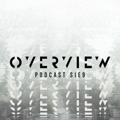 Overview Podcast S1E9