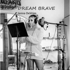 DREAM BRAVE ft. Jenna DeVries