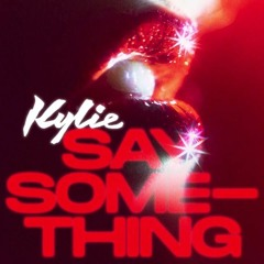 Kylie Minogue - Say Something (Almost Studio Acapella) FREE DOWNLOAD