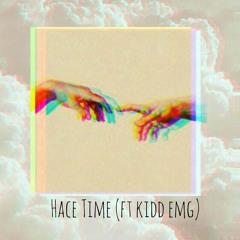 Hace Time (ft Kidd Emg)
