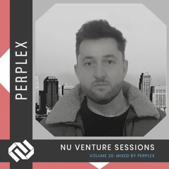 Nu Venture Sessions: Volume 20 Mixed by Perplex [FREE DOWNLOAD!]