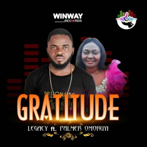 Legacy - Gratitude (Feat. Palmer Omoruyi)