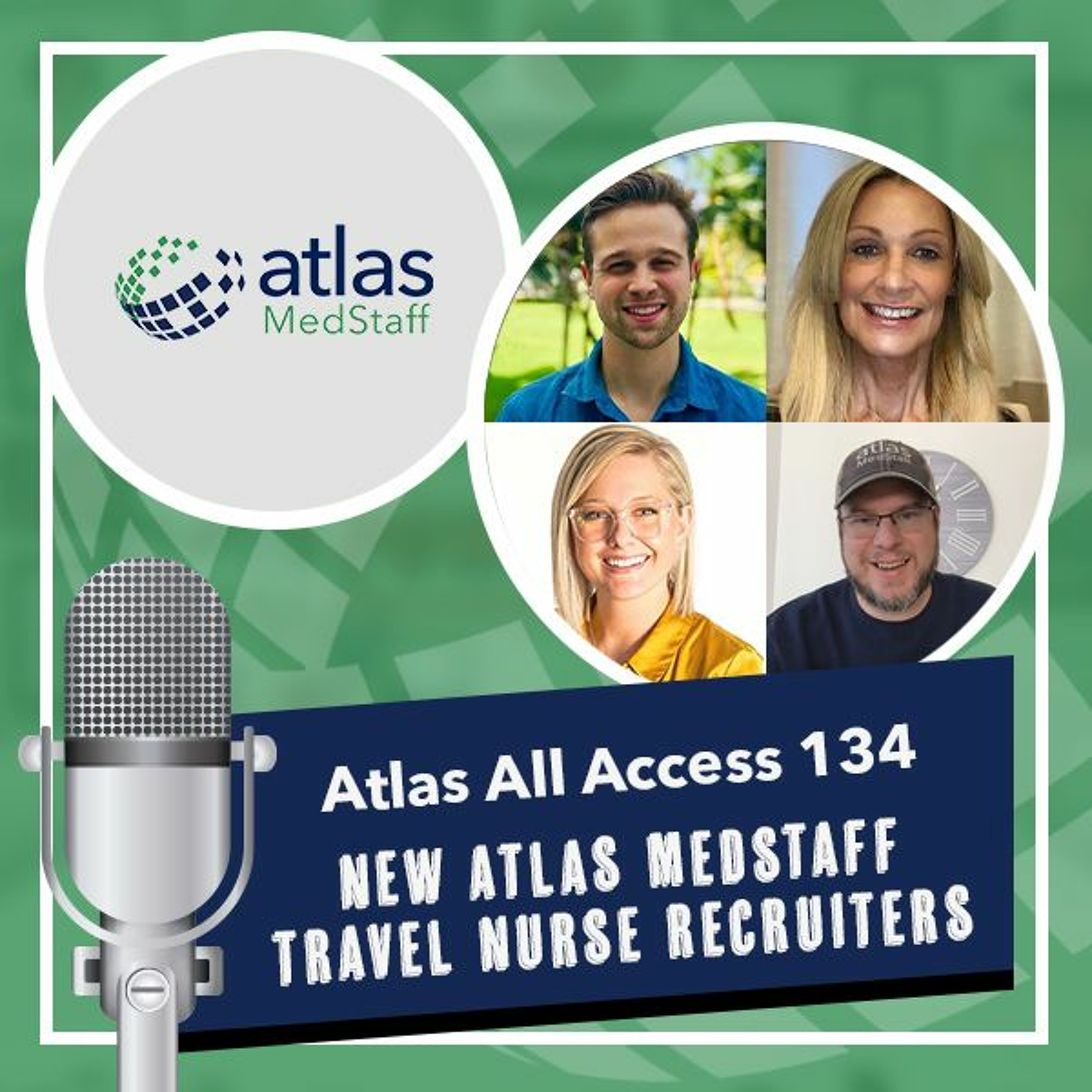 New travel nurse recruiters starting in a pandemic (no pressure) - Atlas All Access 134