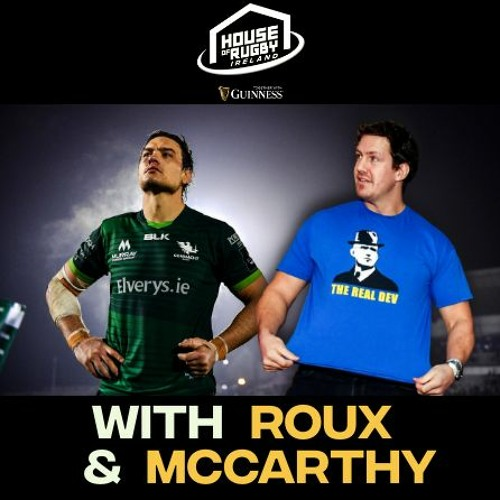Quinn Roux on finding a home in Ireland and Mike McCarthy brings the absolute HEAT!