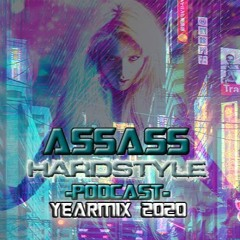 As$A$s Hardstyle Podcast YearMix 2020