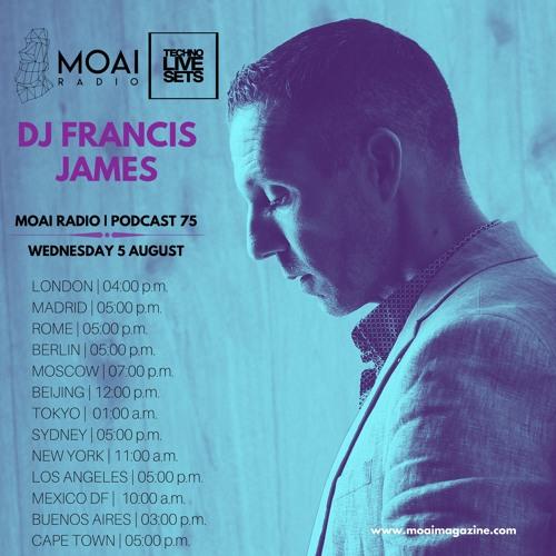 MOAI Radio | Podcast 75 | Dj Francis James | Germany