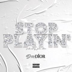 Stop Playin'