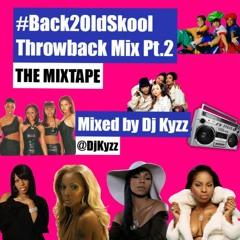 Throwback Mix Pt.2 | #Back2OldSkool - The Mixtape // @DjKyzz