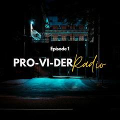 PRO-VI-DER Radio - Episode 1