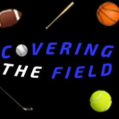 Covering The Field - Episode 16
