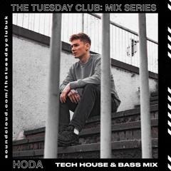 #011 >>> Hoda Tech House & Bass Mix