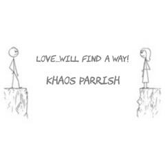 LOVE...will find a way!