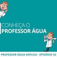 Conheça o Projeto Professor Água