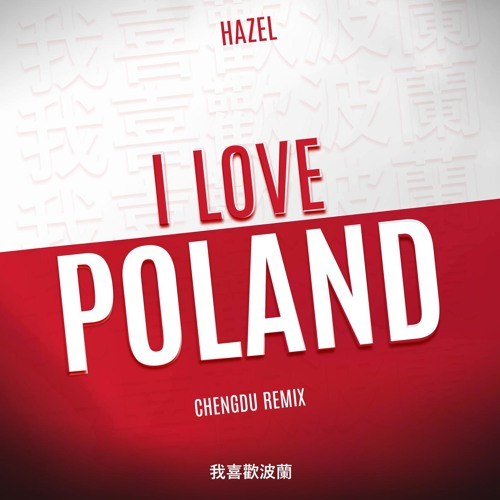 I Love Poland (Chengdu Remix)