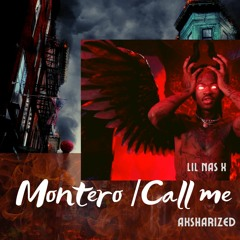 Lil Nas X - MONTERO (Call Me By Your Name) | aksharized remix