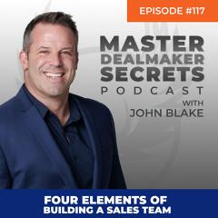 Episode 117 - Four Elements of Building a Sales Team