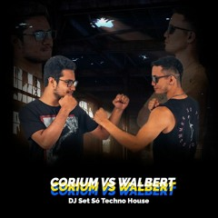 CORIUM VS WALBERT @SÓ TECH HOUSE - 20.02.21