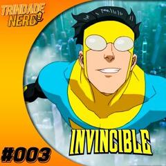 Invincible EP 01, 02, 03 e 04 - Trindade Nerd Podcast