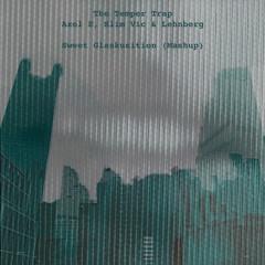 The Temper Trap X Axel E, Slim Vic & Lehnberg - Sweet Glaskusition (Mashup)