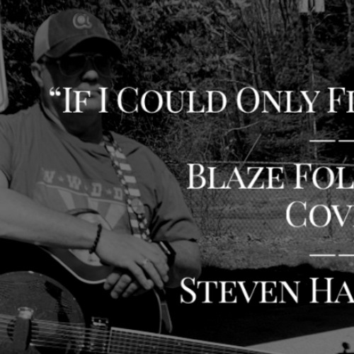 """""""If I Could Only Fly"""" / Blaze Foley - cover"""