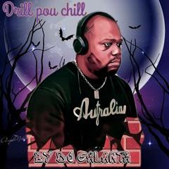 DRIL POU CHILL Vol 1 By Dj Galanta
