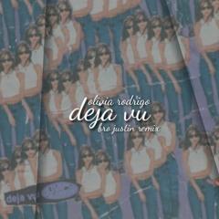 Olivia Rodrigo - Deja Vu (Bro Justin Remix)
