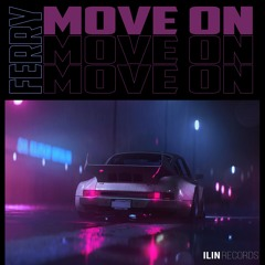 Ferry - Move On (Extended Mix) FREE DOWNLOAD
