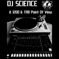 Dj Science - From A 1200 Tr8s Point Of View (77Duece Mix)