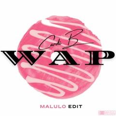 CARDI B - WAP (MALULO EDIT)