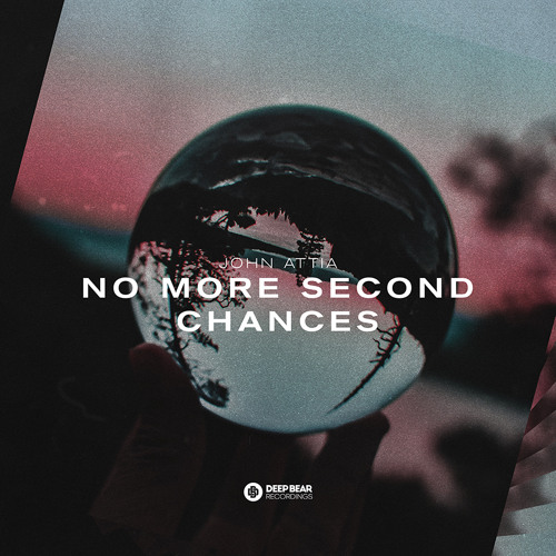 John Attia - No More Second Chances