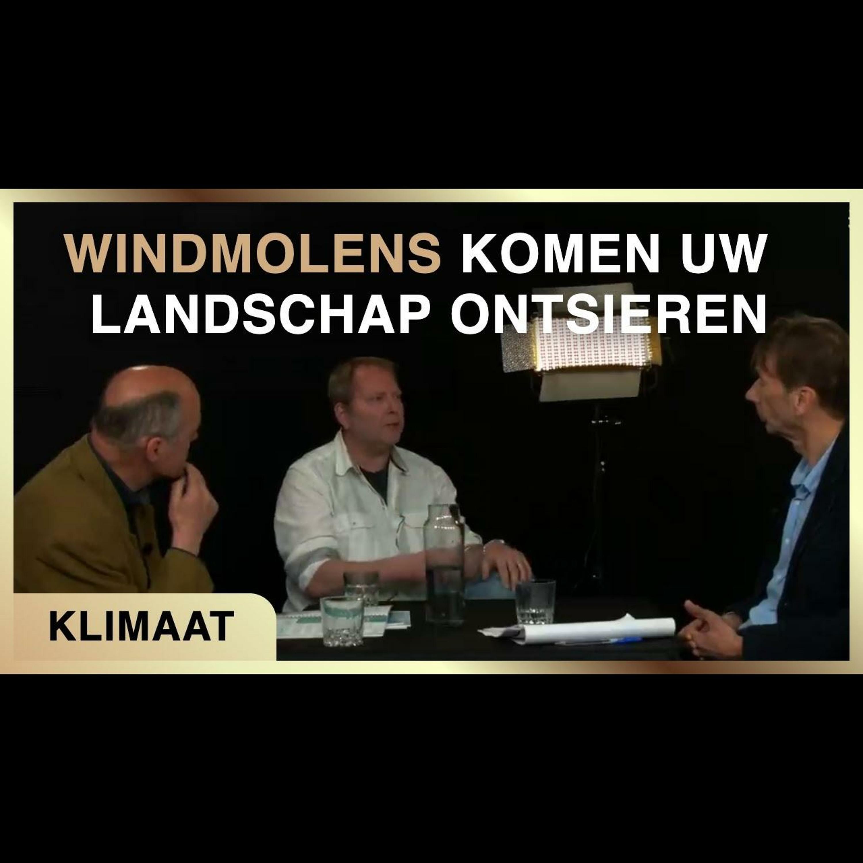 Windmolens komen uw landschap ontsieren - Karel Beckman met Willem Joustra en Cyril Wentzel